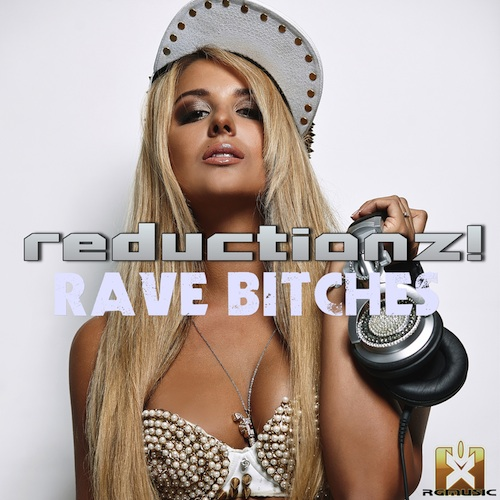 REDUCTIONZ!-Rave Bitches
