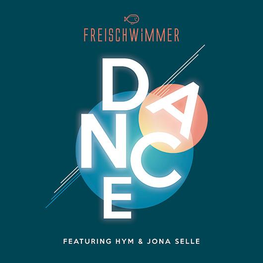 FREISCHWIMMER FT. HYM & JONA SELLE-Dance