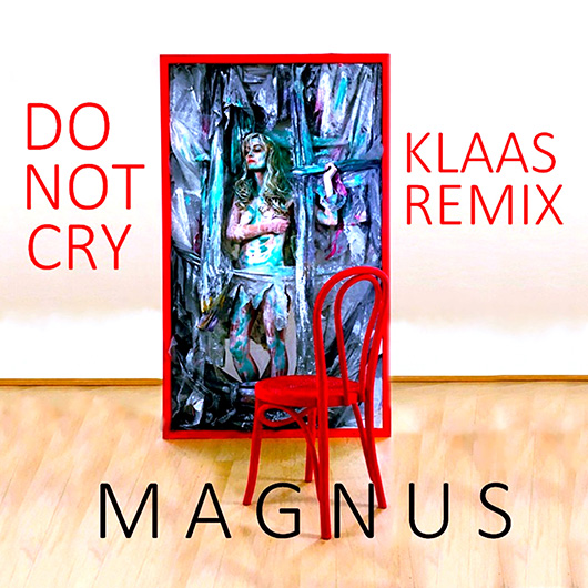 MAGNUS-Do Not Cry (klaas Mix)