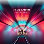 FIRAS TARHINI-Take A Chance