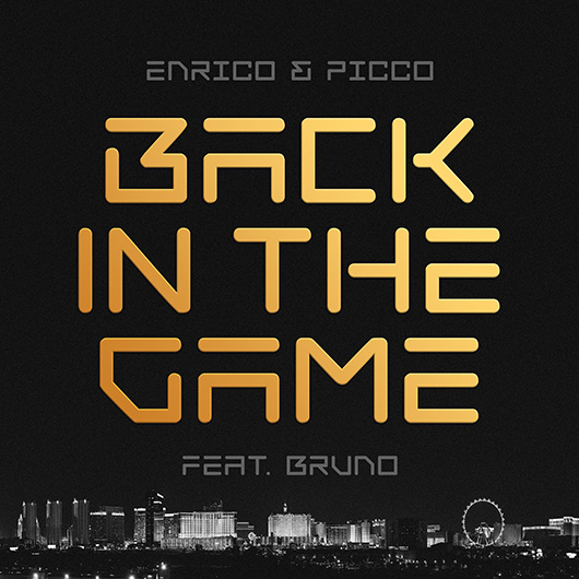 ENRICO & PICCO FEAT. BRUNO-Back In The Game