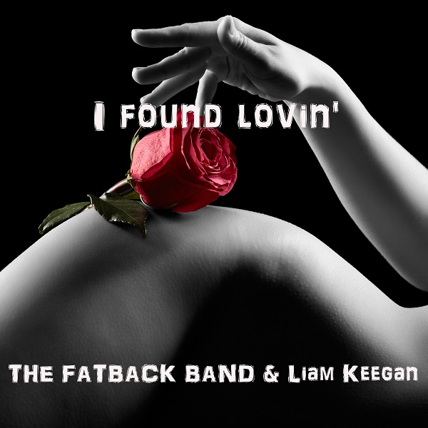 THE FATBACK BAND & LIAM KEEGAN-I Found Lovin´