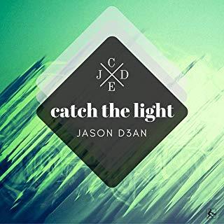 JASON D3AN-Catch The Light