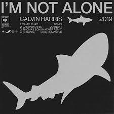 CALVIN HARRIS-I´m Not Alone 2019
