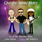 KC & THE SUNSHINE BAND & TONY MORAN FEAT. NILE RODGERS-Give Me Some More (Aye Yai Yai)