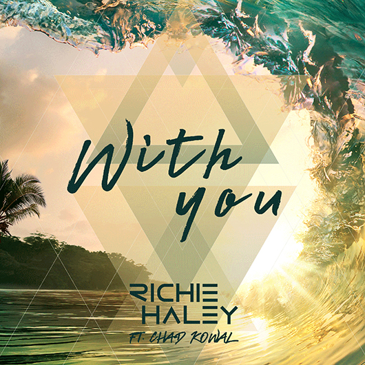 RICHIE HALEY FT. CHAD KOWAL-With You