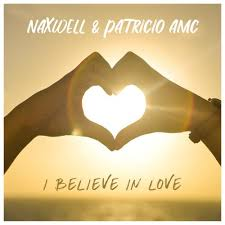 NAXWELL & PATRICIO AMC-I Believe In Love