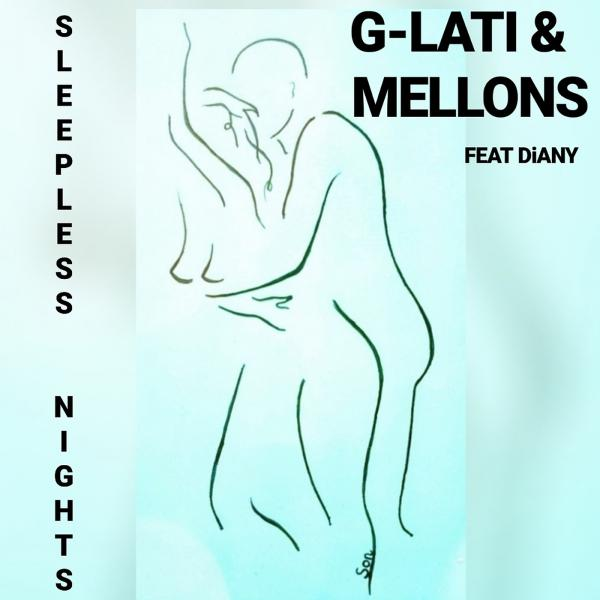 G-LATI & MELLONS FEAT. DIANY-Sleepless Nights
