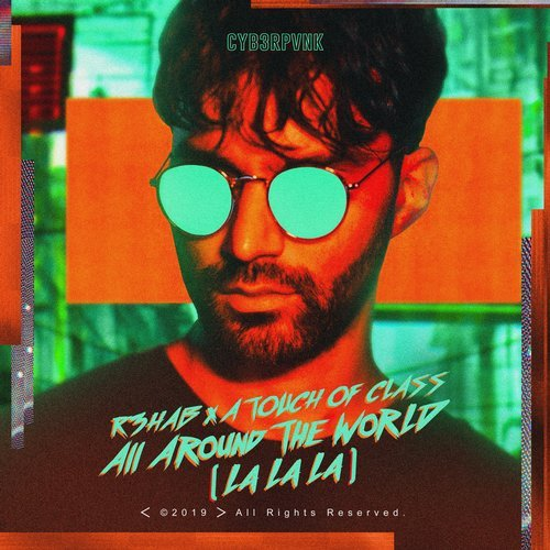 A TOUCH OF CLASS, R3HAB-All Around The World ( La La La )