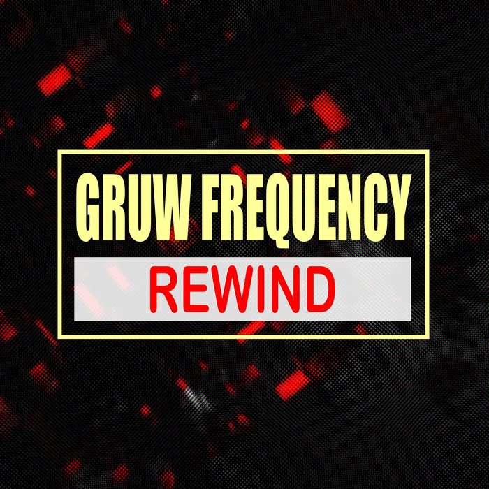 GRUW FREQUENCY-Rewind