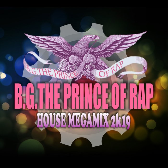 B.G. THE PRINCE OF RAP-House Megamix 2k19