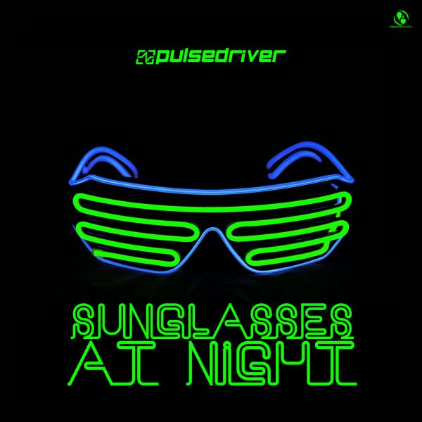 PULSEDRIVER-Sunglasses At Night