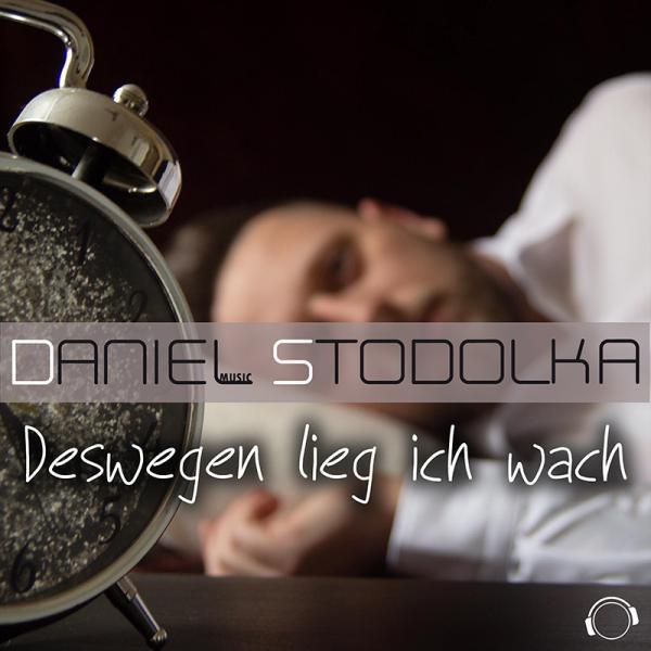 DANIEL STODOLKA-Deswegen Lieg Ich Wach