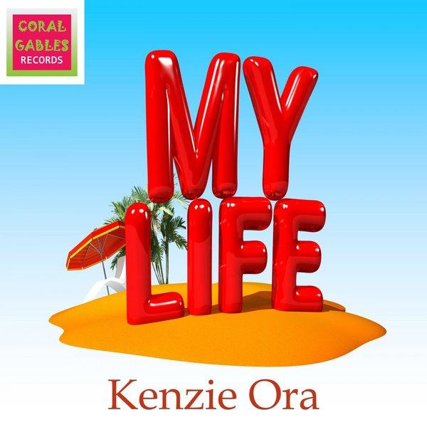 KENZIE ORA-My Life