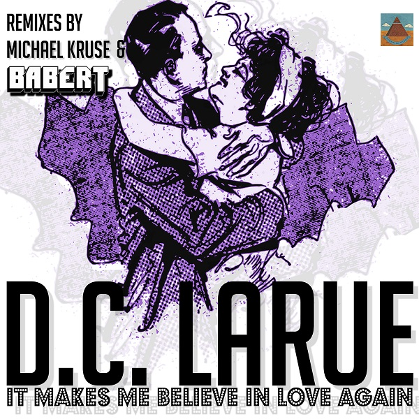 D.C. LARUE-It Makes Me Believe In Love Again