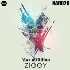 MAX A MILLION-Ziggy