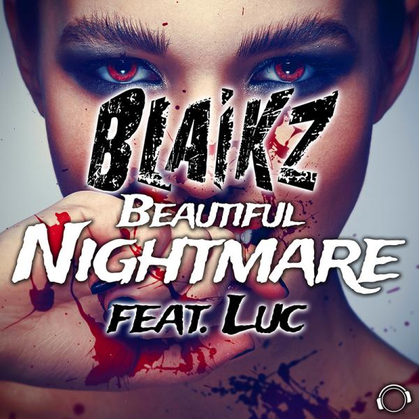 BLAIKZ FEAT. LUC-Beautiful Nightmare