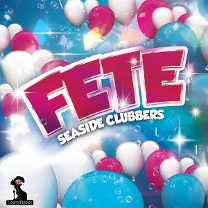 SEASIDE CLUBBERS-Fete