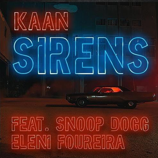 KAAN, SNOOP DOGG, ELENI FOUREIRA-Sirens