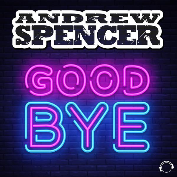 ANDREW SPENCER-Goodbye