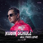 ROBIN SCHULZ FEAT. HARLOE-All This Love
