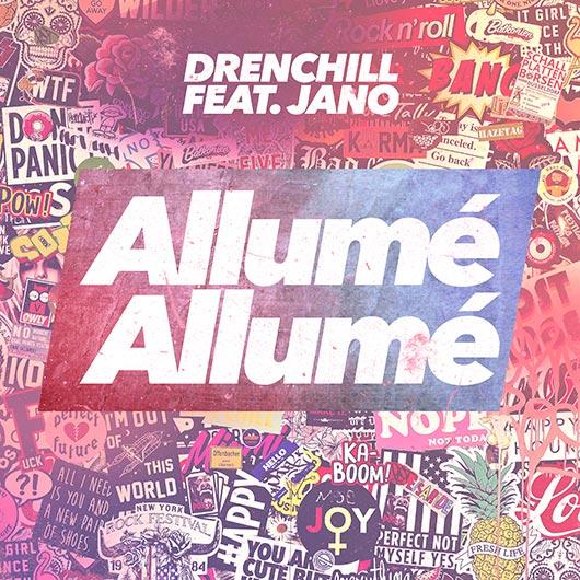 DRENCHILL FEAT JANO-Allume Allume