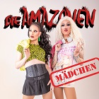 DIE AMAZONEN FEAT. MICAELA SCHäFER & PIZZABOY MAX-Mädchen