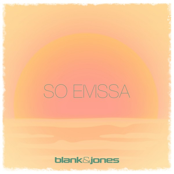 BLANK & JONES-So Eivissa (runsq Mix)