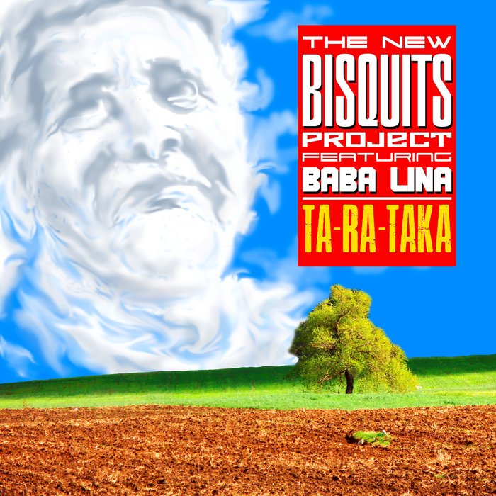 THE NEW BISQUITS PROJECT FEAT. BABA LINA-Ta-ra-taka