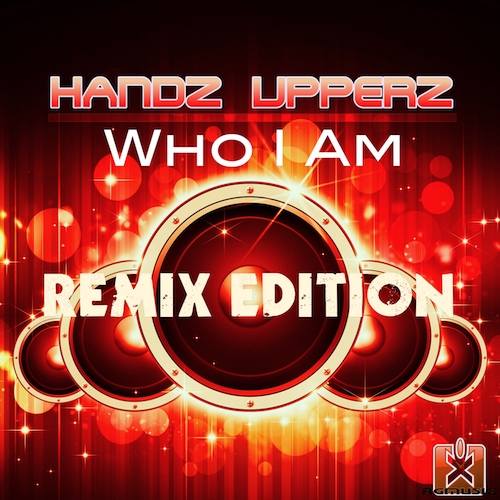 HANDS UPPERZ-Who I Am (remix Edition)