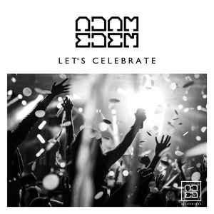 ADAM EDEN-Lets Celebrate