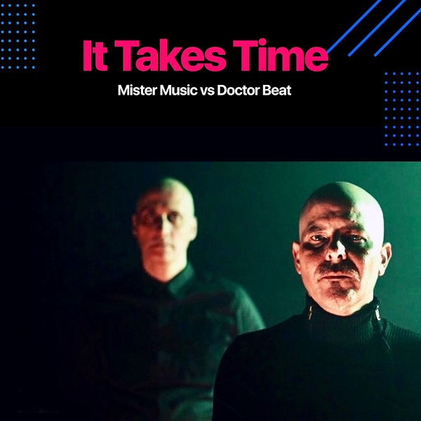 MISTER MUSIC VS. DOCTOR BEAT-It Takes Time