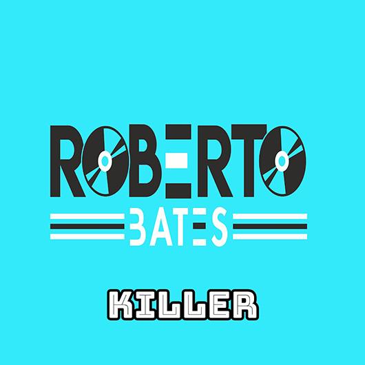 ROBERTO BATES FEAT. MALBERG-Killer