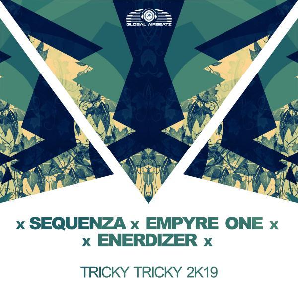 SEQUENZA X EMPYRE ONE X ENERDIZER-Tricky Tricky 2k19