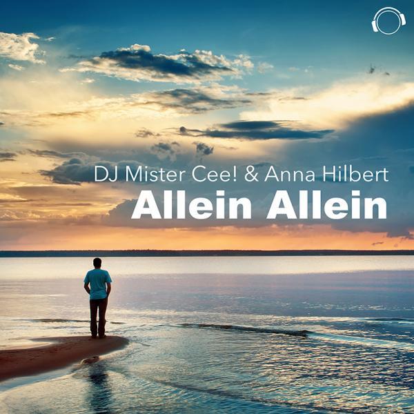 DJ MISTER CEE! & ANNA HILBERT-Allein Allein
