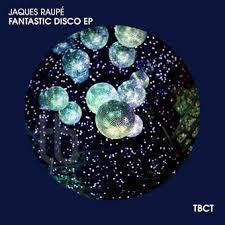 JAQUES RAUPé-Fantastic Disco Ep