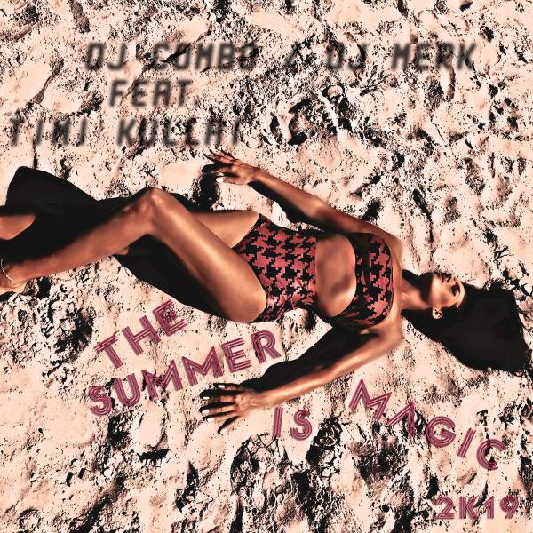 DJ COMBO & DJ MERK FEAT. TIMI KULLAI-The Summer Is Magic 2k19