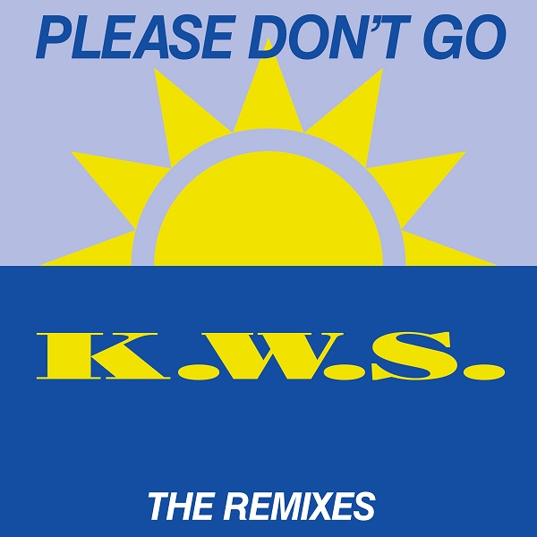 K.W.S.-Please Don´t Go (The Remixes)