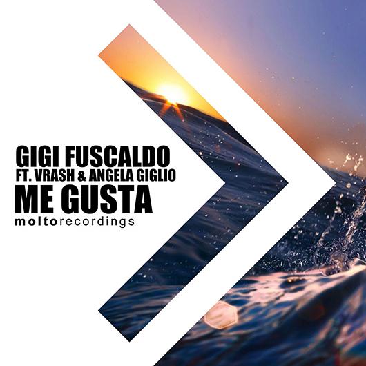 GIGI FUSCALDO FEAT VRASH & ANGELA GIGLIO-Me Gusta