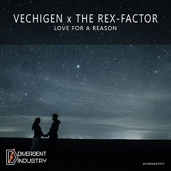 VECHIGEN X THE REX-FACTOR-Love For A Reason