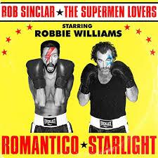 BOB SINCLAR VS. THE SUPERMEN LOVERS FEAT. ROBBIE WILLIAMS-Romantico Starlight
