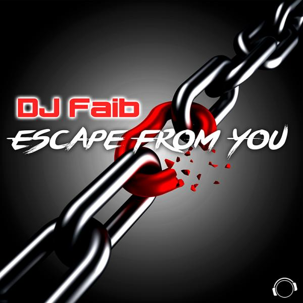 DJ FAIB-Escape From You
