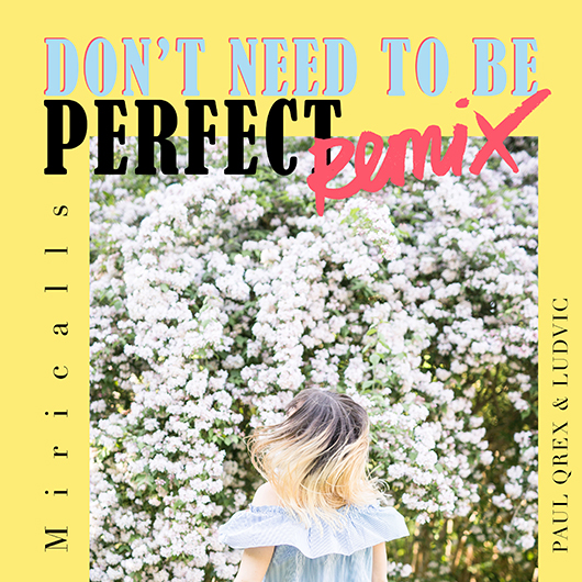 MIRICALLS-Don´t Need To Be Perfect