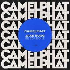 CAMELPHAT X JAKE BUGG-Be Someone