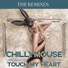 CHILLYMOUSE-Touch My Heart