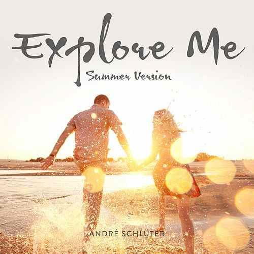 ANDRE SCHLüTER-Explore Me