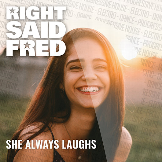 RIGHT SAID FRED-She Always Laughs