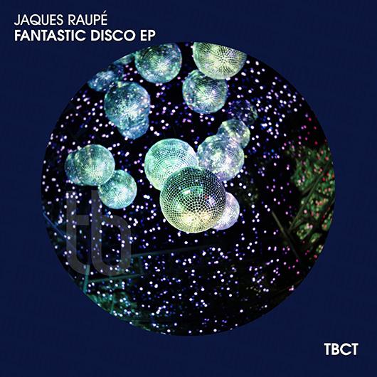 JAQUES RAUPE-Fantastic Disco E.p