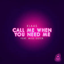 KLAAS FEAT. MISS SISTER-Call Me When You Need Me
