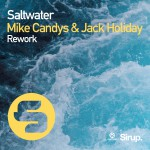 MIKE CANDYS & JACK HOLIDAY-Saltwater (rework)